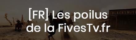 [FR] Les poilus de la FivesTv.fr - Serveur Heat