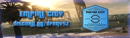 | Empire City | [FR] [BE] [QC] | Whitelist | - Serveur Grand Theft Auto