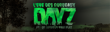 FR QC L'Ère Des Corbeaux Rôle Play - Serveur Dayz