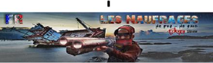 [FR]-[PVE]-Les-Naufrages - Serveur Rust