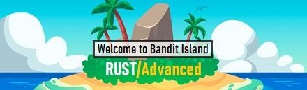 RustAdvanced.com - Bandit Island - Serveur Rust