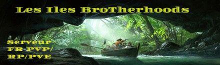 Les iles Brotherhoods PVE/RP/PVP EXP/TAME/HARVEST/X2 - Serveur Atlas