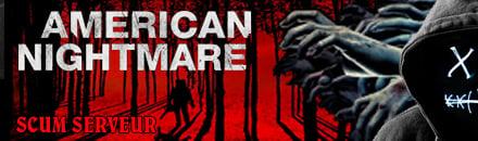 [FR/QC/BE] American Nightmare (RP-PVE) loot X2 - Serveur Scum