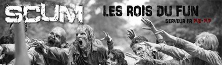[FR - PVE/PVP] Les Rois Du Fun - Serveur Scum