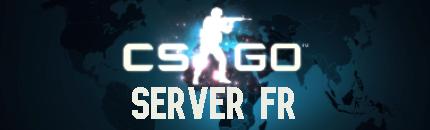 CS:GO Server FR - Serveur Counter Strike