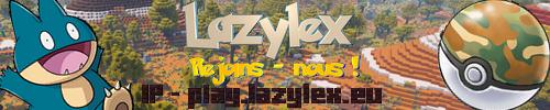 Lazylex - Serveur Pixelmon - Serveur Minecraft