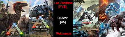 Les Zarkiens FR Clusters X5 - Serveur ARK