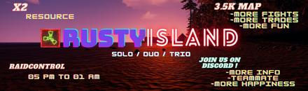 [EU] RUSTY ISLAND x2 Solo/Duo/Trio ( WIPE LE 19/11 à 19h !!! ) - Serveur Rust