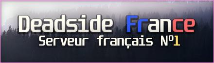 DEADSIDE FRANCE - Serveur Deadside