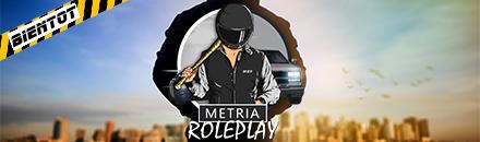 Metria RP Semi WL ( En développement, Ouverture prochainement ! )  - Serveur GTA
